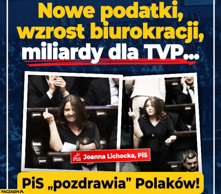 Nowe podatki, wzrost biurokracji, miliardy dla TVP. PiS pozdrawia Polaków środkowym palcem Lichocka