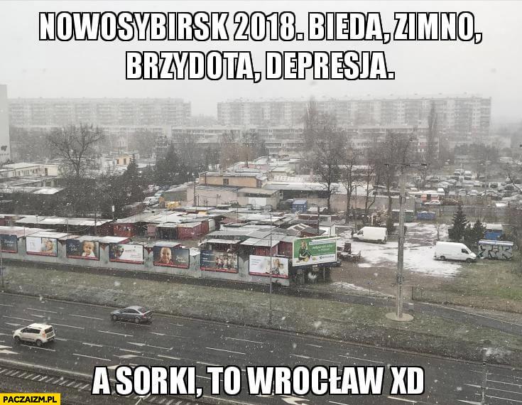 Nowosybirsk bieda, zimno, brzydota, depresja a sorki to Wrocław
