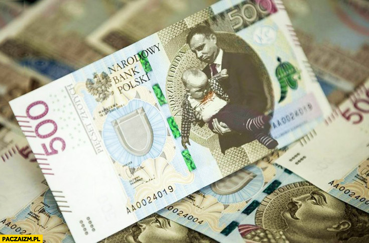 Nowy banknot 500zł Andrzej Duda trzymający grube dziecko przeróbka