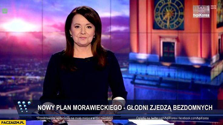 Nowy plan Morawieckiego głodni zjedzą bezdomnych Wiadomości TVP pasek