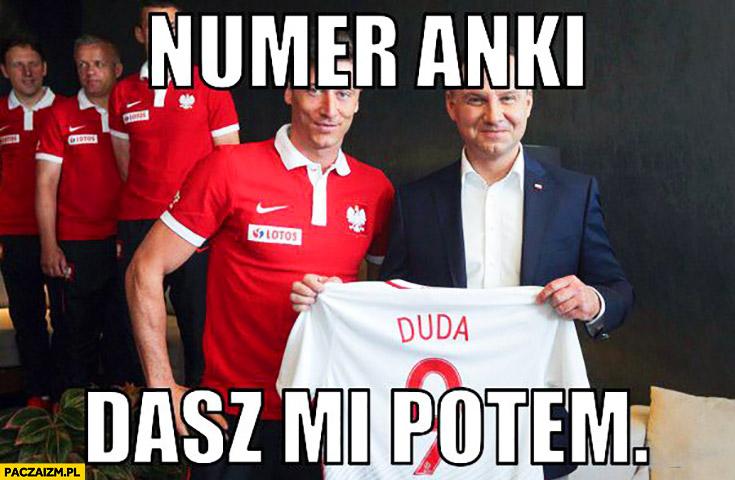 Numer Anki dasz mi potem Andrzej Duda Robert Lewandowski