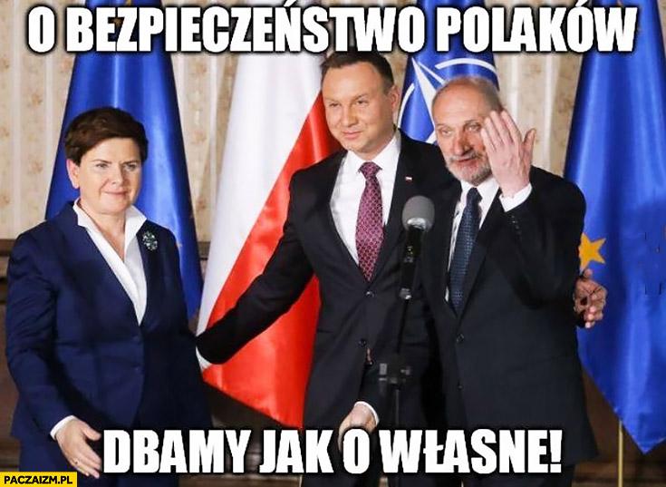 O bezpieczeństwo Polaków dbamy jak o własne Szydło Duda Macierewicz wypadki PiS