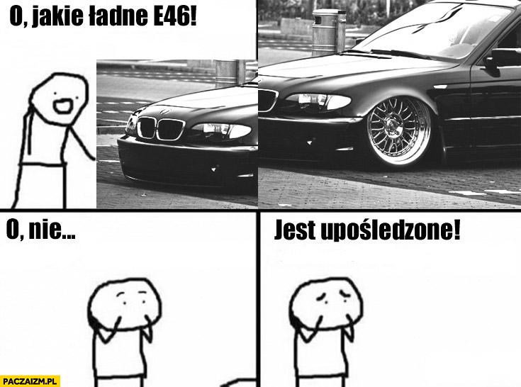 O jakie ładne BMW E46, o nie jest upośledzone! Za bardzo obniżone zawieszenie