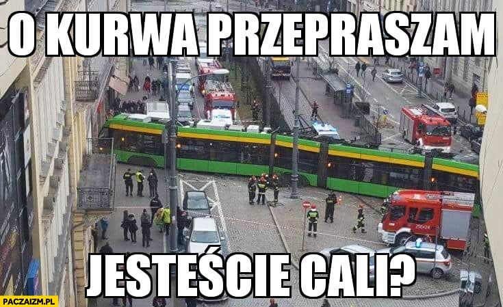 O kurna przepraszam jesteście cali tramwaj wjechał w sklep w Poznaniu