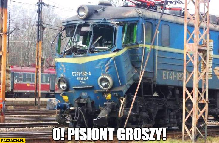 O! pisiont groszy! rozbity pociąg