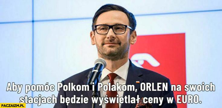 Obajtek aby pomoc polkom i polakom Orlen na swoich stacjach będzie wyświetlał ceny w euro