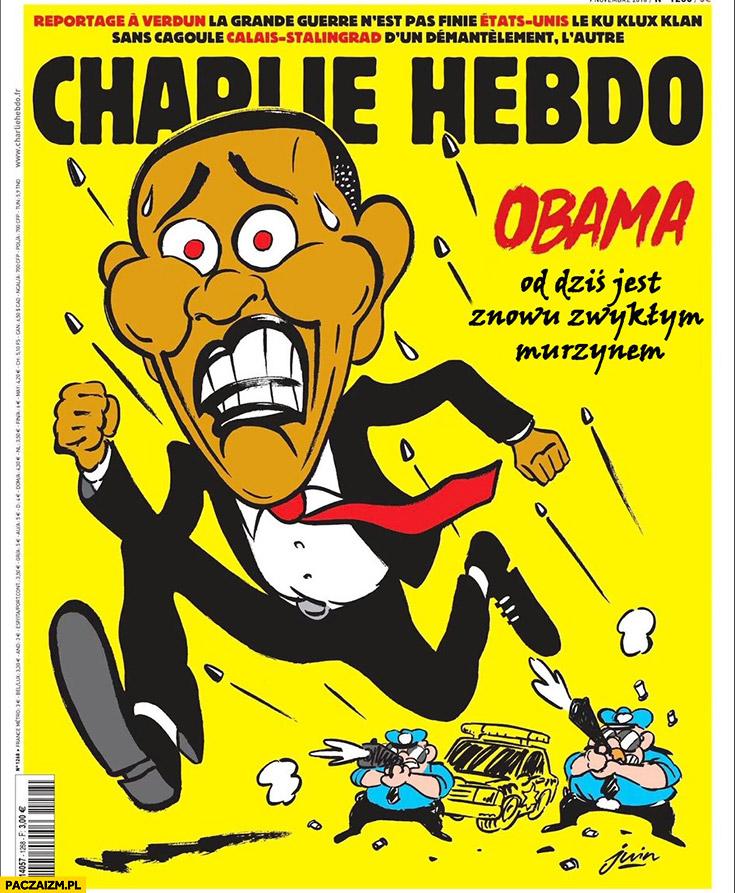 Obama od dziś jest znowu zwykłym murzynem ucieka przed policją okładka Charlie Hebdo
