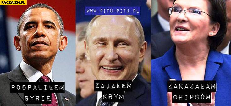 Obama: podpaliłem Syrię, Putin: zająłem Krym, Kopacz: zakazałam chipsów