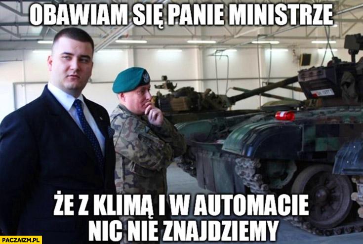 Obawiam się panie ministrze, że z klimą i w automacie nic nie znajdziemy. Misiewicz Macierewicz czołg