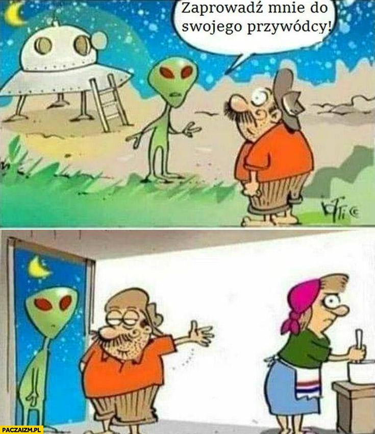 Obcy UFO alien zaprowadź mnie do swojego przywódcy chłop facet pokazuje żonę kobietę