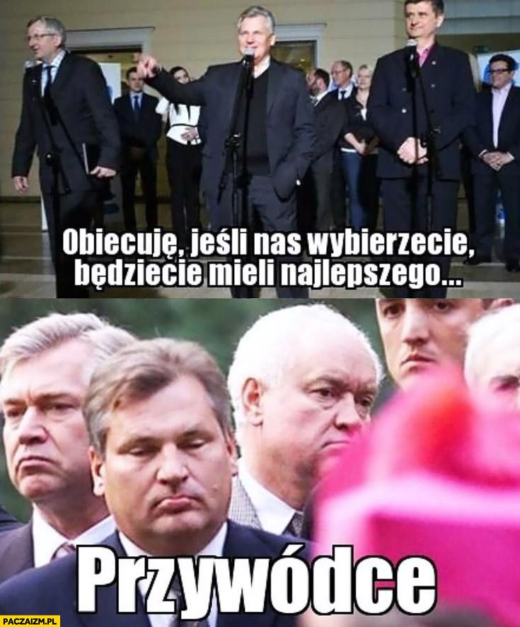 Obiecuję jeśli nas wybierzecie będziecie mieli najlepszego przywódcę pijany Kwaśniewski