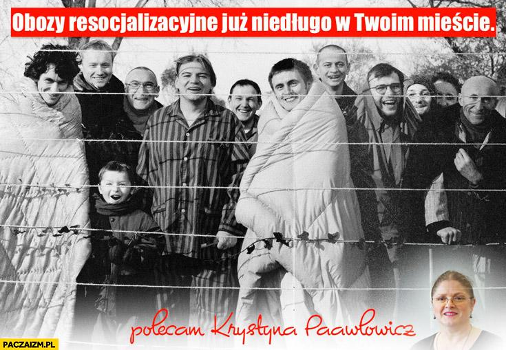 Obozy resocjalizacyjne już niedługo w Twoim mieście polecam Krystyna Pawłowicz