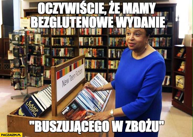 """Oczywiście, że mamy bezglutenowe wydanie """"Buszującego w zbożu"""" księgarnia książki"""
