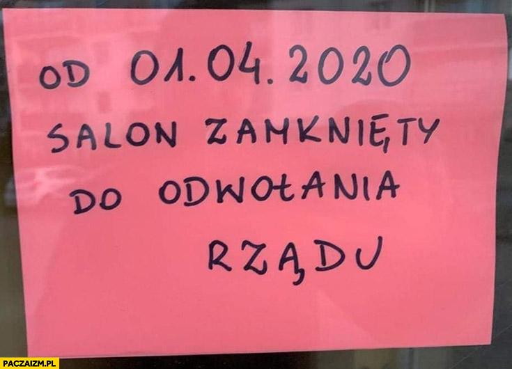 Od 1 kwietnia salon zamknięty do odwołania rządu kartka napis