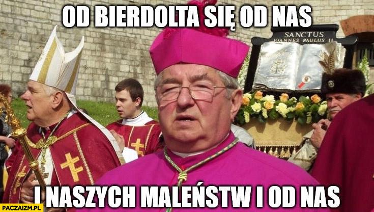 Od bierdolta się od nas i naszych maleństw i od nas arcybiskup Głódź