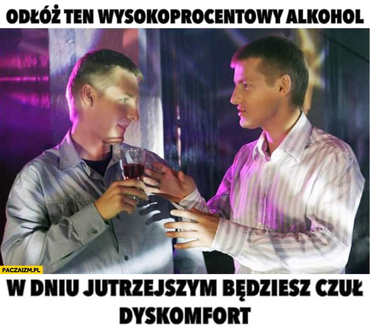 Odłóż ten wysokoprocentowy alkohol w dniu jutrzejszym będziesz czuł dyskomfort M jak miłość bracia Mroczek