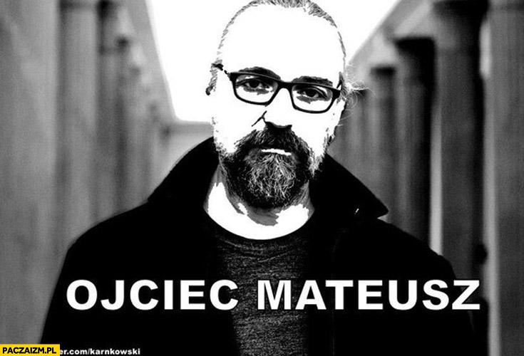 Ojciec Mateusz Kijowski KOD