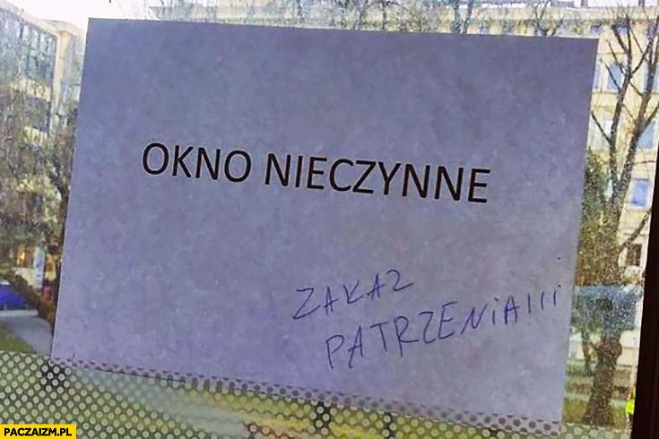 Okno nieczynne, zakaz patrzenia. Kartka napis