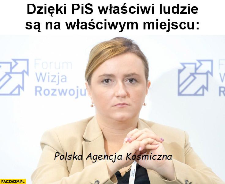 Olga Semeniuk przewodnicząca polskiej agencji kosmicznej dzięki PiS właściwi ludzie są na właściwym miejscu