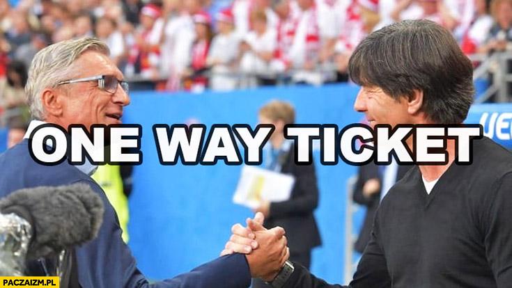 One way ticket Adam Nawałka Joachim Loew na mundialu