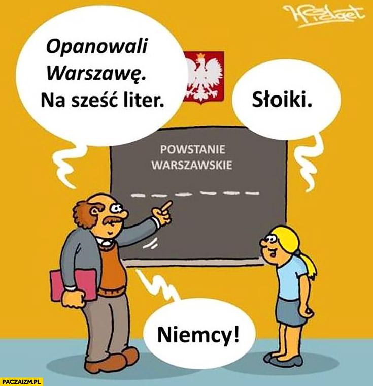 Opanowali Warszawę na sześć liter: Niemcy słoiki powstanie warszawskie