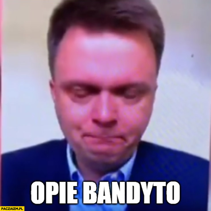 OPie bandyto Szymon Hołownia płacze