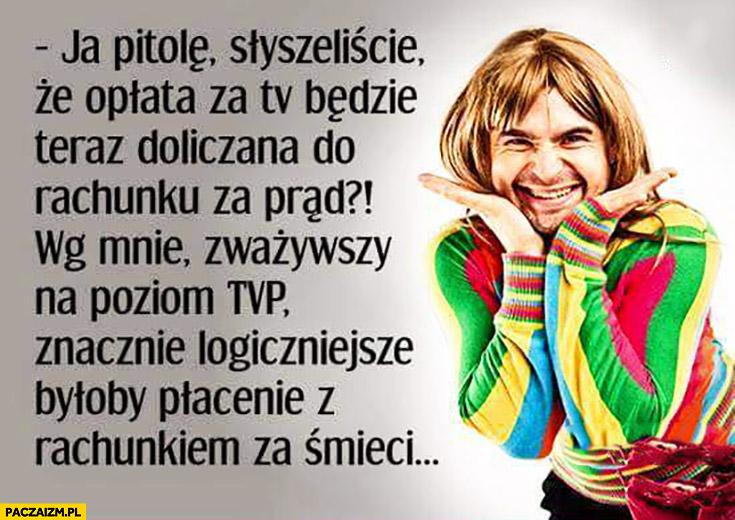 Opłata TV będzie doliczana do rachunku za prąd a powinna być doliczana do rachunku za śmieci Mariolka TVP