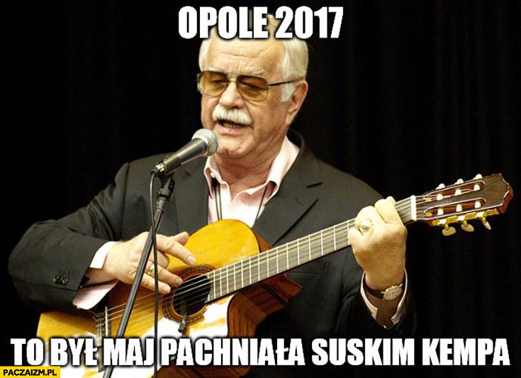 Opole 2017 to był maj pachniała Suskim Kempa