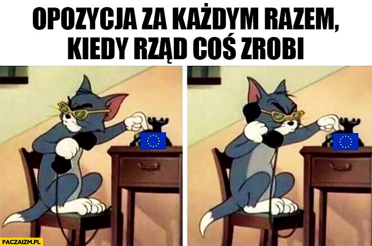 Opozycja za każdym razem kiedy rzad coś zrobi dzwoni do Unii Europejskiej Tom i Jerry