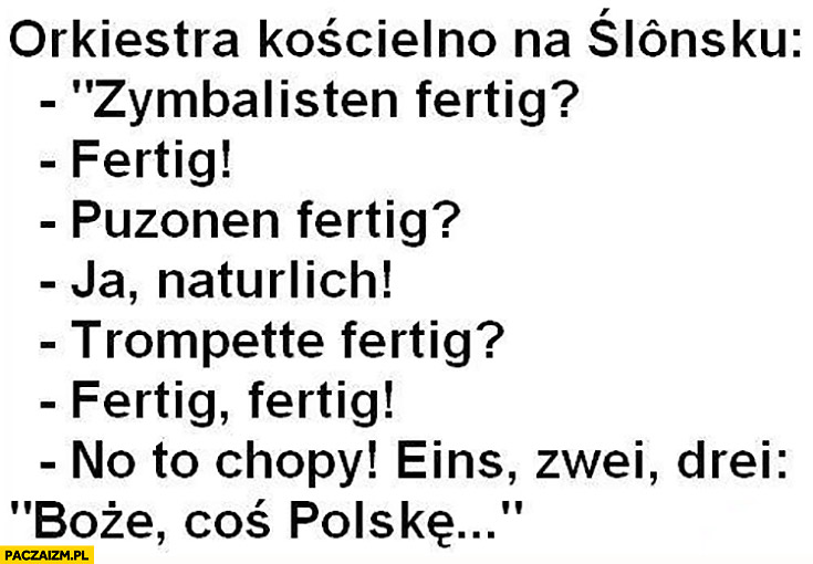 Orkiestra kościelna na Śląsku: eins, zwei, drei, Boże coś Polskę…