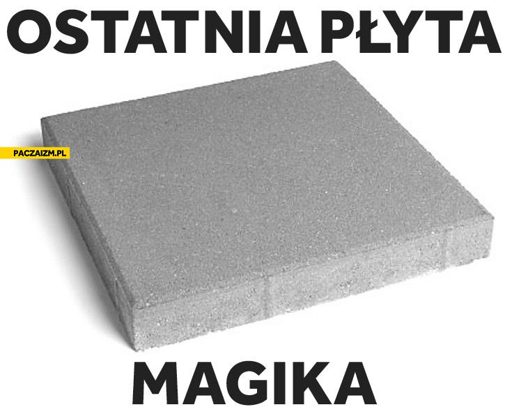 Ostatnia płyta Magika chodnikowa