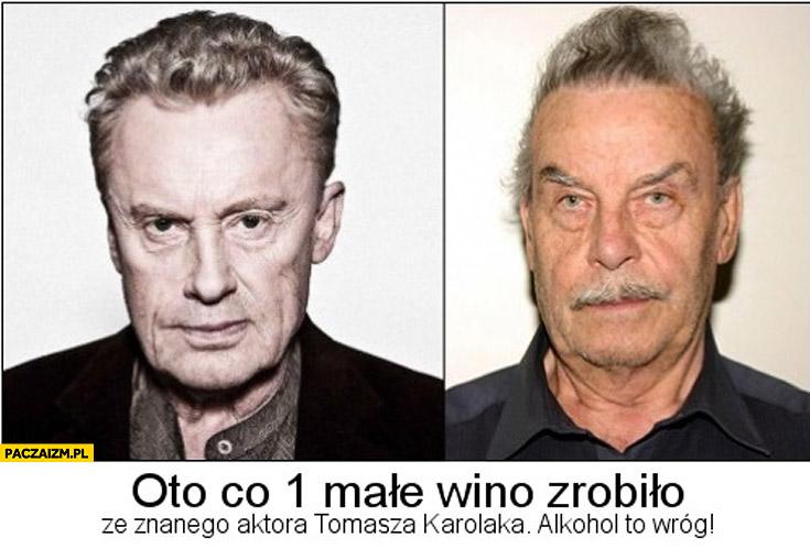 Oto co 1 małe wino zrobiło ze znanego aktora Tomasza Karolaka Olbrychski Fritzl