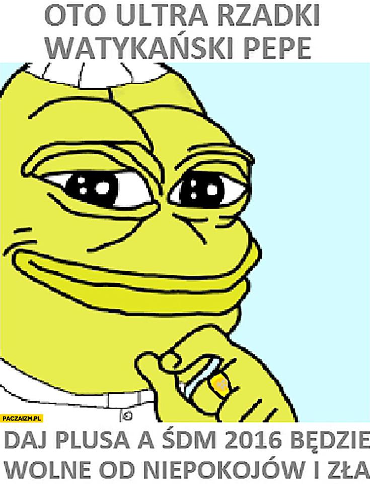 Oto ultra rzadki watykański Pepe daj plusa a ŚDM będzie wolne od niepokojów i zła