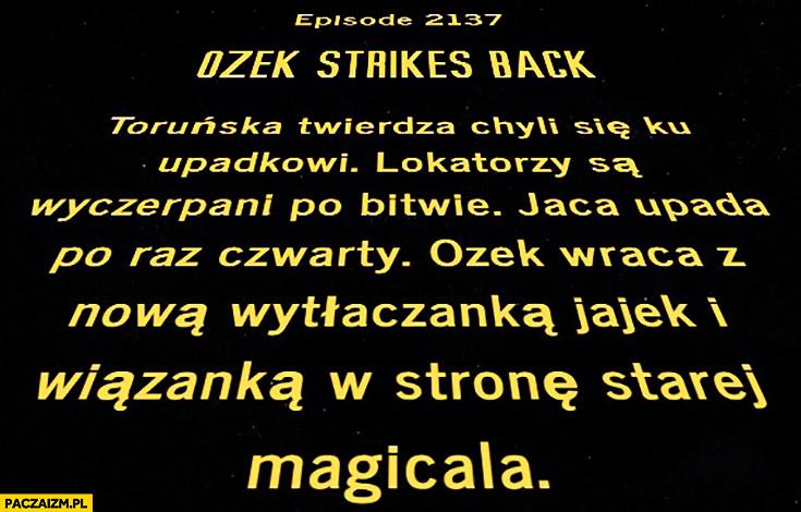 Ozek strikes back patologia u Magicala Gwiezdne Wojny tekst przeróbka