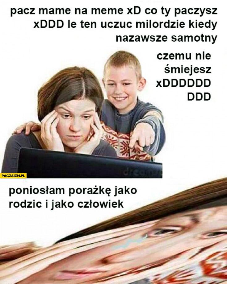 Pacz mame na meme poniosłam porażkę jako rodzic i jako człowiek