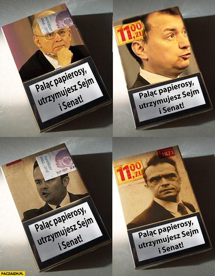 Paląc papierosy utrzymujesz Sejm i Senat Kaczyński Błaszczak Hofman Nowak