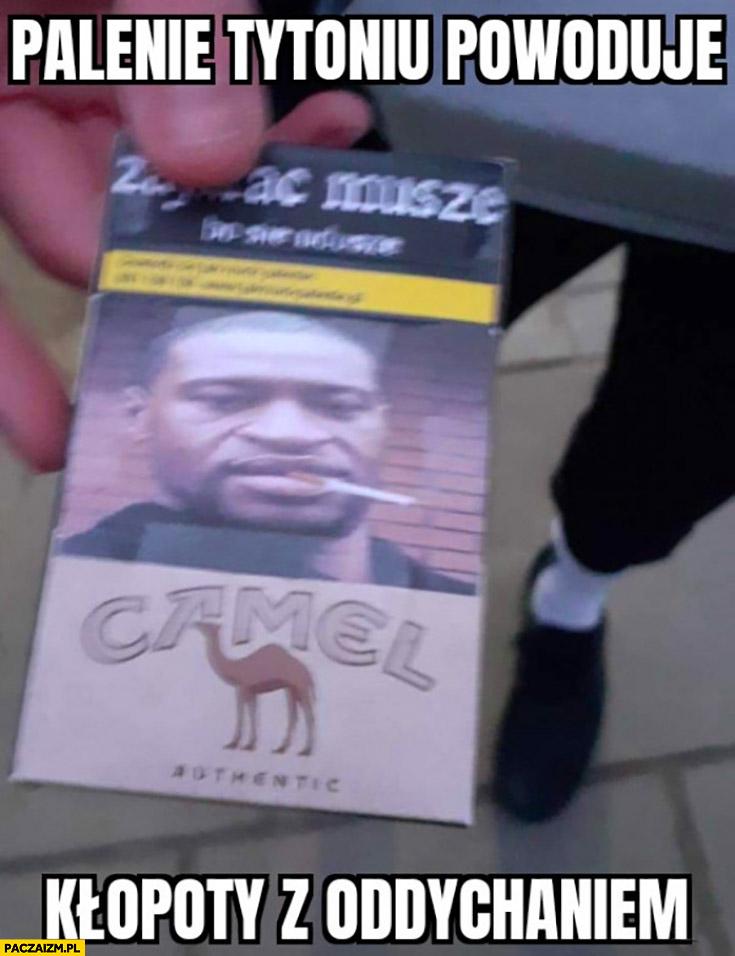 Palenie tytoniu powoduje kłopoty z oddychaniem George Floyd na opakowaniu papierosów Camel