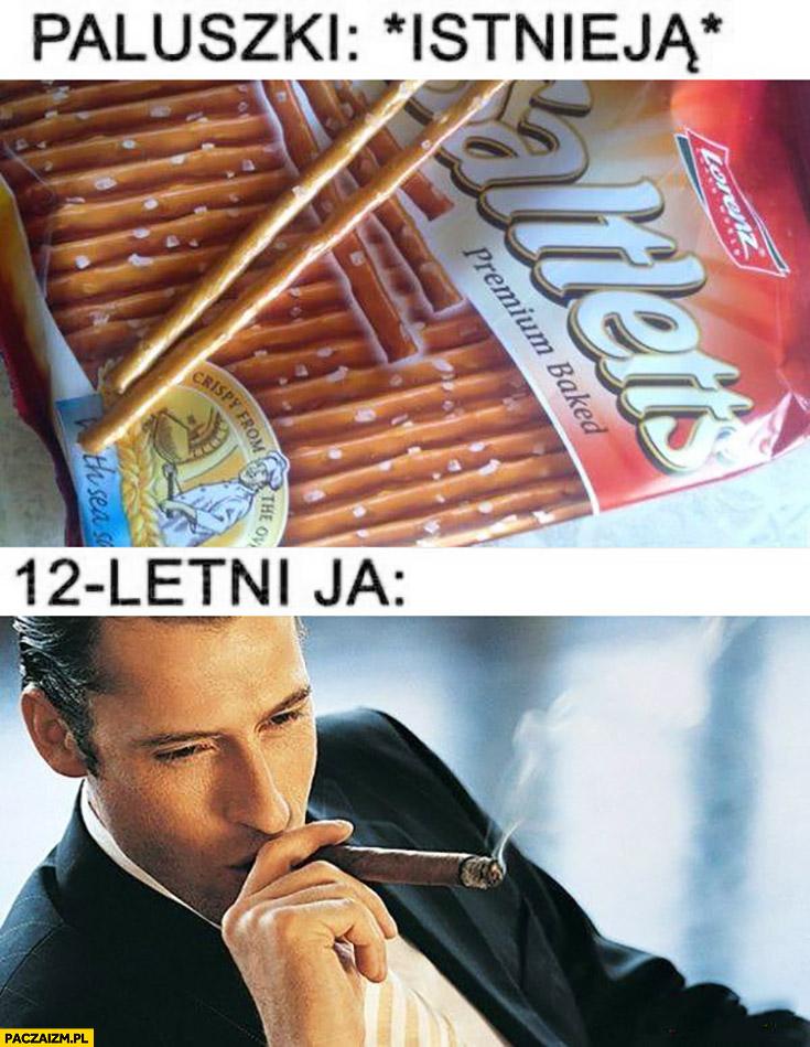 Paluszki: istnieją, ja: udaję, że palę papierosa cygaro