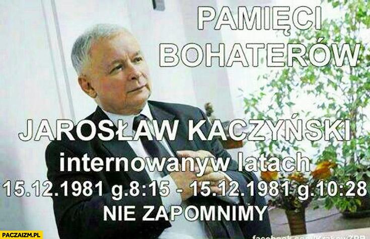 Pamięci bohaterów Jarosław Kaczyński internowany w latach 1981 nie zapomnimy