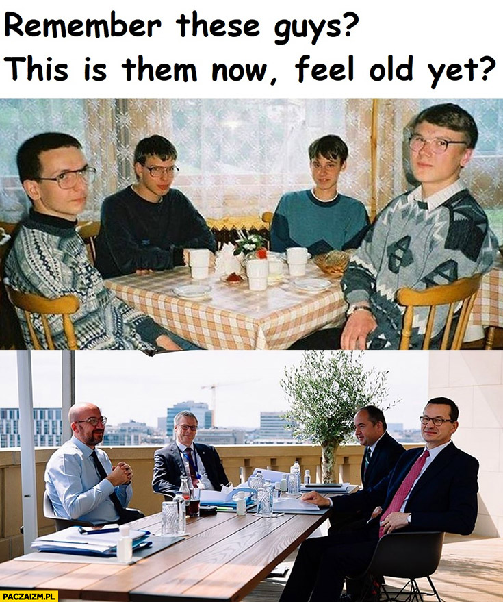 Pamiętasz tych gości przy stole na stołówce wyglądają teraz tak Morawiecki czujesz się staro?