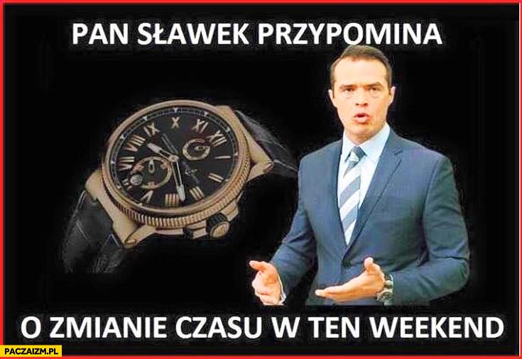 Pan Sławek przypomina o zmianie czasu w ten weekend Sławomir Nowak