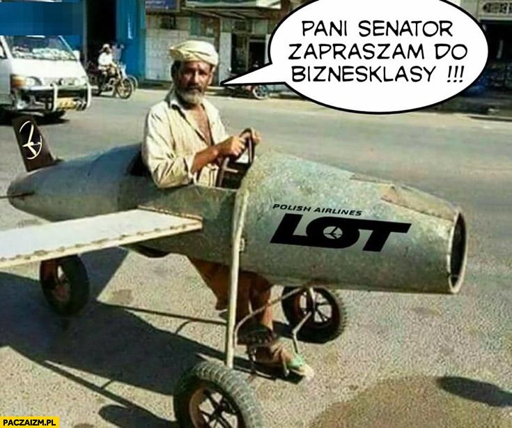 Pani Senator Anders zapraszam do biznes klasy arab samolot LOT samoróbka
