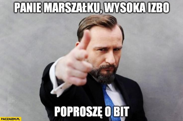 Panie Marszałku wysoka izbo proszę o bit Liroy
