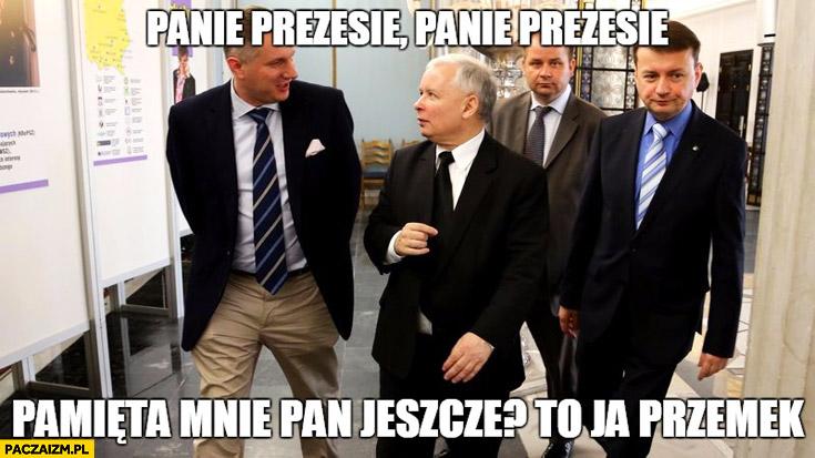 Panie Prezesie pamięta mnie Pan jeszcze? To ja Przemek Wipler Kaczyński