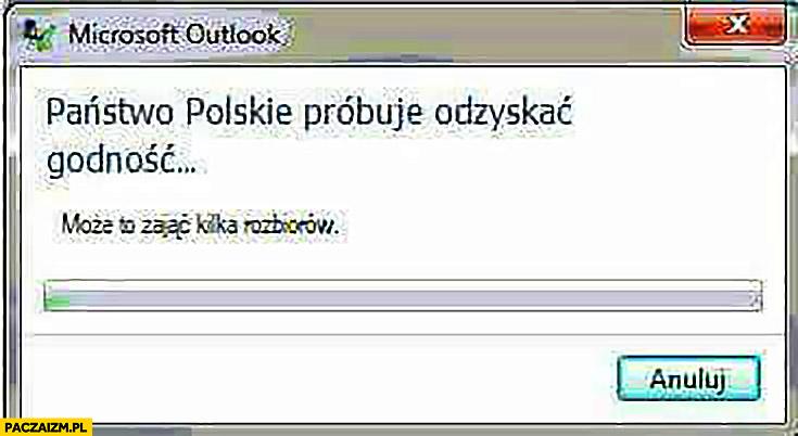 Państwo polskie próbuje odzyskać godność może to zająć kilka rozbiorów błąd Windows
