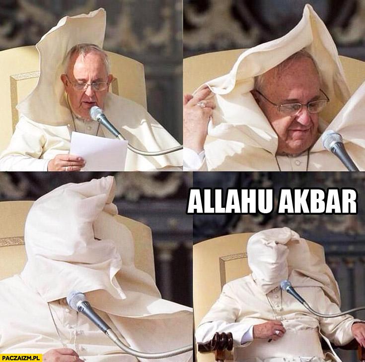Papież Franciszek głowa owinięta allahu akbar