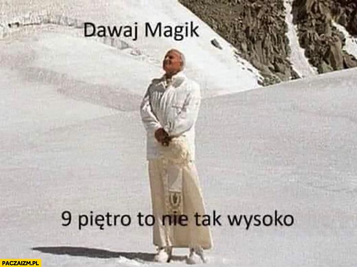 Papież Jan Paweł II dawaj Magik 9 piętro to nie tak wysoko