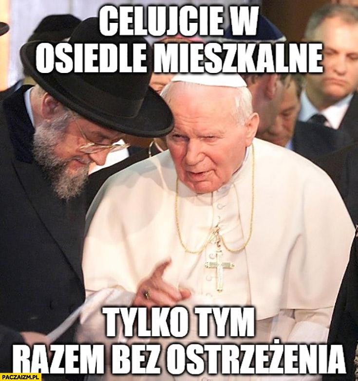 Papież Jan Paweł II do Żyda celujcie w osiedle mieszkalne tylko tym razem bez ostrzeżenia