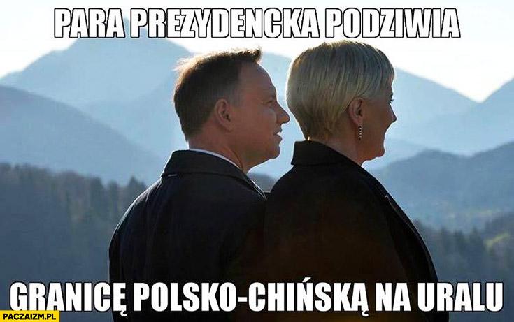 Para prezydencka podziwia granice Polsko-Chińską na Uralu Andrzej Duda