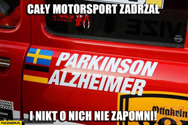 Parkinson Alzheimer cały motorsport zadrżał i nikt o nich nie zapomni